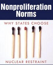 Nonproliferation Norms: why states choose nuclear restraint